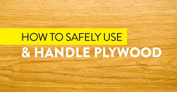 safely handle plywood